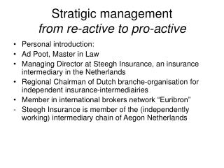 Stratigic management from re-active to pro-active