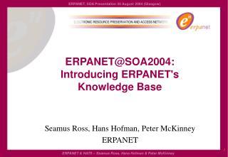 Seamus Ross, Hans Hofman, Peter McKinney ERPANET