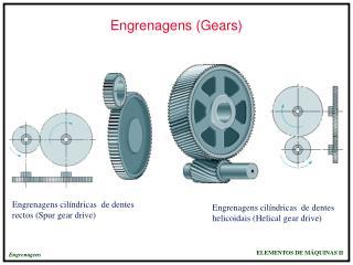 Engrenagens (Gears)