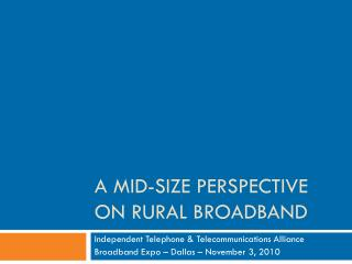 A Mid-size perspective on rural broadband