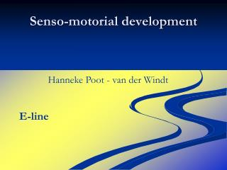 Senso-motorial development