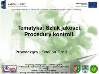Tematyka: Szlak jakości. Procedury kontroli.