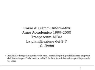 Corso di Sistemi Informativi Anno Accademico 1999-2000 Trasparenze MT03 La pianificazione dei S.I*