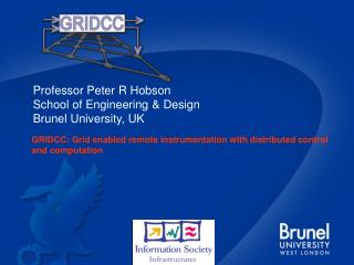 Professor Peter R Hobson School of Engineering & Design Brunel University, UK