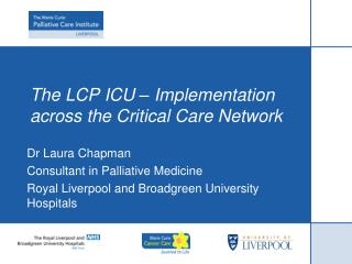 The LCP ICU   Implementation across the Critical Care Network