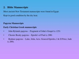 Bible Manuscripts Most ancient New Testament manuscripts were found in Egypt.