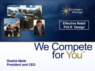 Shahid Malik President and CEO