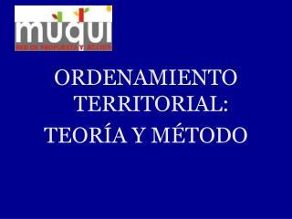 ORDENAMIENTO TERRITORIAL: TEORÍA Y MÉTODO