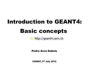 Introduction to GEANT4:  Basic concepts