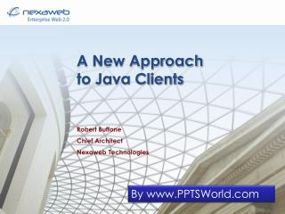 A New Approach to Java Clients