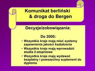 Decyzje/zobowiązania: Do 2005:  Wszystkie kraje mają mieć systemy zapewnienia jakości kształcenia