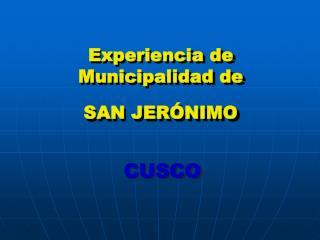 Experiencia de Municipalidad de  SAN JERÓNIMO