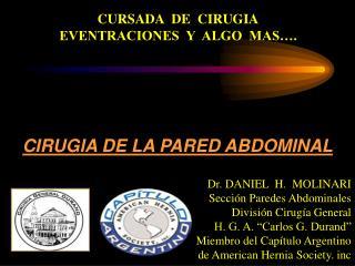 CURSADA  DE  CIRUGIA EVENTRACIONES  Y  ALGO  MAS .