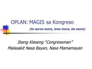 OPLAN:MAGIS sa Kongreso  (to serve more, love more, be more)