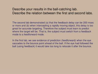 Describe your results in the ball-catching lab.