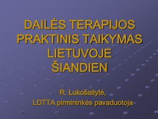 DAILES TERAPIJOS PRAKTINIS TAIKYMAS LIETUVOJE   IANDIEN