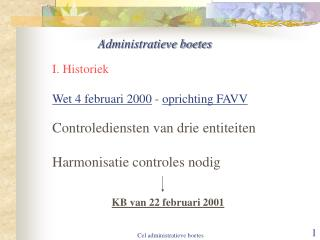 I. Historiek Wet 4 februari 2000  -  oprichting FAVV Controlediensten van drie entiteiten