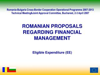 ROMANIAN PROPOSALS REGARDING FINANCIAL MANAGEMENT Eligible Expenditure (EE)