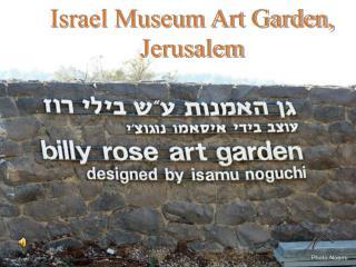 Israel Museum Art Garden,  Jerusalem