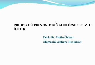 PREOPERATİF PULMONER DEĞERLENDİRMEDE TEMEL İLKELER
