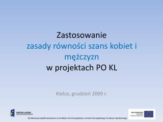 Zastosowanie  zasady równości szans kobiet i mężczyzn  w projektach PO KL
