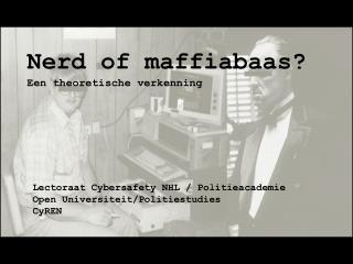 Nerd  of maffiabaas? Een theoretische verkenning