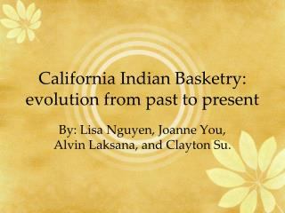 California Indian Basketry: evolution from past to present