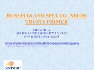 BENEFITS AND SPECIAL NEEDS TRUSTS PRIMER