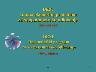 DEX: Lupina ekspertnega sistema za  večparametrsko odločanje