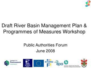 Draft River Basin Management Plan & Programmes of Measures Workshop