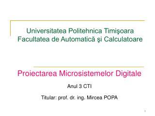 Universitatea Politehnica Timişoara Facultatea de Automatică şi Calculatoare