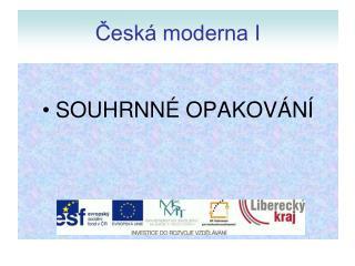 Česká moderna I