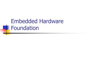 Embedded Hardware Foundation