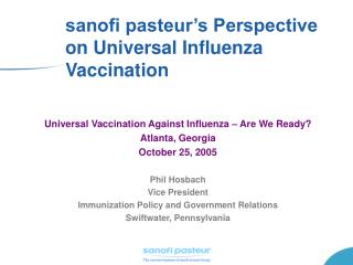 Sanofi pasteur s Perspective on Universal Influenza Vaccination