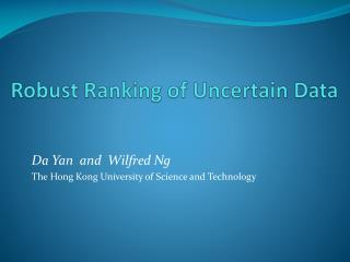Robust Ranking of Uncertain Data