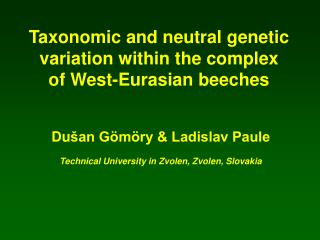 Taxonomic and neutral genetic  variation within the complex  of West-Eurasian beeches