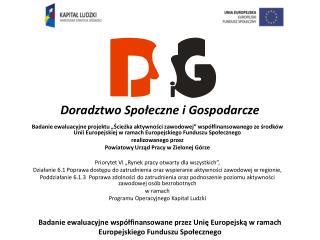 Badanie ewaluacyjne współfinansowane przez Unię Europejską w ramach