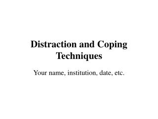 Distraction and Coping Techniques