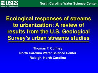 Thomas F. Cuffney North Carolina Water Science Center Raleigh, North Carolina