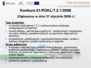 Konkurs 01/POKL/7.2.1/2008 (Ogłoszony w dniu 31stycznia 2008 r.)