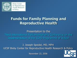 Funds for Family Planning and Reproductive Health  Presentation to the Third International Parliamentarian s Conference