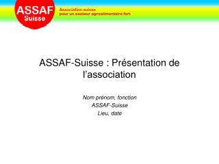 ASSAF-Suisse : Présentation de l'association