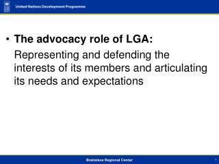The advocacy role of LGA:   Representing and defending the interests of its members and articulating its needs and expec