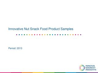 Innovative Nut Snack Food Product Samples