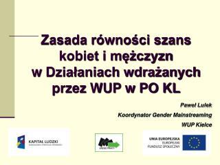 Zasada równości szans  kobiet i mężczyzn  w  Działaniach wdrażanych przez WUP w PO KL