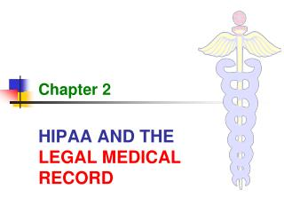 HIPAA AND THE  LEGAL MEDICAL RECORD