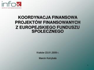 KOORDYNACJA FINANSOWA  PROJEKTÓW FINANSOWANYCH  Z EUROPEJSKIEGO FUNDUSZU SPOŁECZNEGO