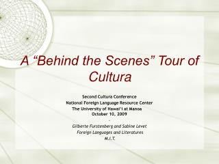 A �Behind the Scenes� Tour of Cultura