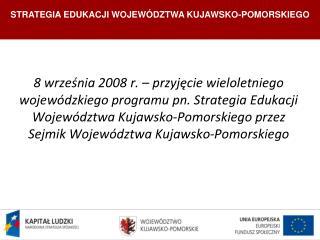 Strategia Edukacji Województwa Kujawsko- Pomorskiego