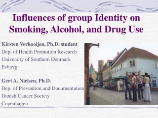 Influences of group Identity on Smoking, Alcohol, and Drug Use